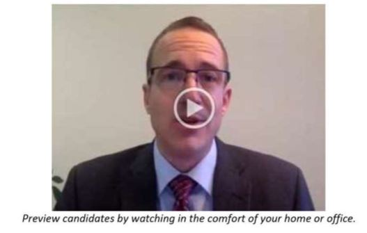 Preview Candidates via our Video Interviews from your recliner.